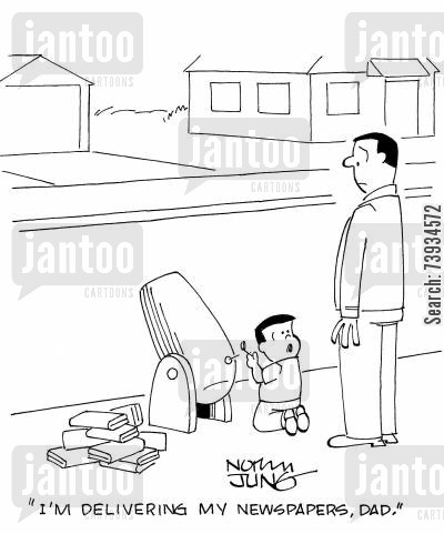 delivery boy cartoon humor: 'I'm delivering my newspapers, dad.'