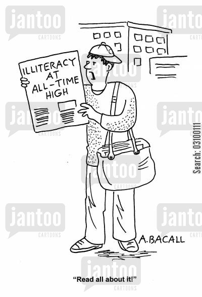 newspaper headlines cartoon humor: Newspaper headline: Illiteracy at all-time high; Paper boy: 'Read all about it!'