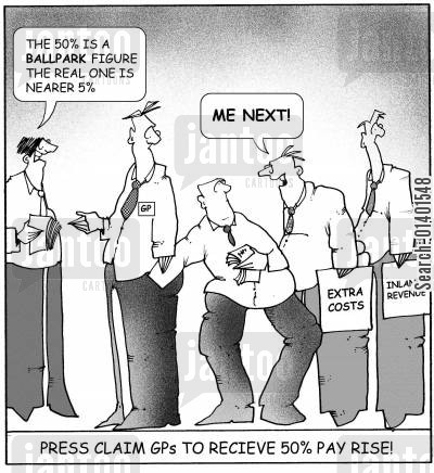 gp pay rise cartoon humor: Press claim GPs to receive 50 pay rise.