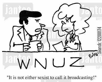 political correct cartoon humor: It's not either sexist to call it 'Broadcasting' !