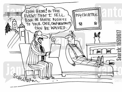 relinquish cartoon humor: 'Sign here! In the event that I sell book or movie rights to your case, confidentiality can be waived.'