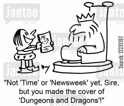 cover star cartoon humor: Not 'Time' or 'Newsweek' yet, Sire — but you made the cover of 'Dungeons and Dragons'!