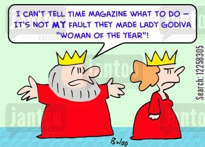 acolade cartoon humor: 'I can't tell TIME magazine what to do -- it's not my fault they made Lady Godiva 'Woman of the Year.''