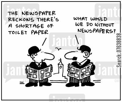 bathroom papers cartoon humor:  'The newspaper reckons there's a shortage of toilet paper.' - 'What would we do without newspapers?'