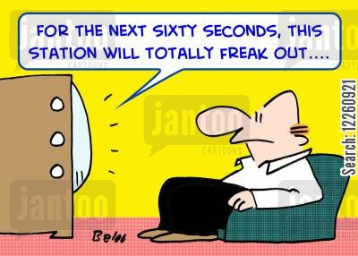 freaking out cartoon humor: 'For the next sixty seconds, this station will totally freak out....'