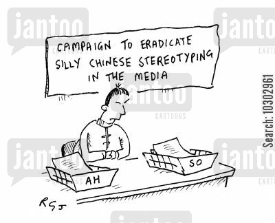 stereotyping cartoon humor: Campaign to eradicate silly Chinese stereotyping in the media.