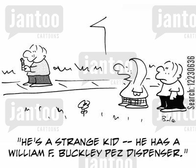 pez dispenser cartoon humor: He's a strange kid -- he has a William F. Buckley Pez dispenser.