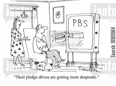 request money cartoon humor: 'Their pledge drives are getting more desperate.'