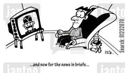 tv reporter cartoon humor: ...and now for the news in briefs...