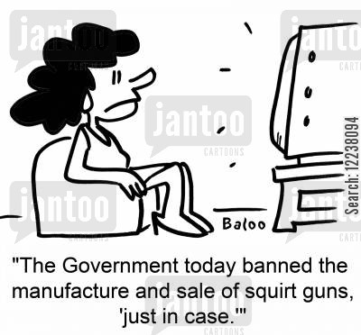 squirt guns cartoon humor: The Government today banned the manufacture and sale of squirt guns, 'just in case.'