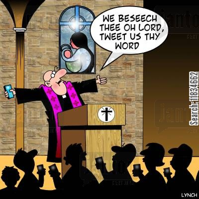 social networks cartoon humor: 'We beseech thee oh Lord, tweet us they word.'
