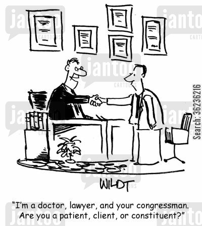 multi-skilled cartoon humor: 'I'm a doctor, lawyer, and your congressman. Are you a patient, client, or constituent?'