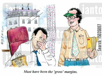 annual reports cartoon humor: 'Must have been the 'gross' margins.'