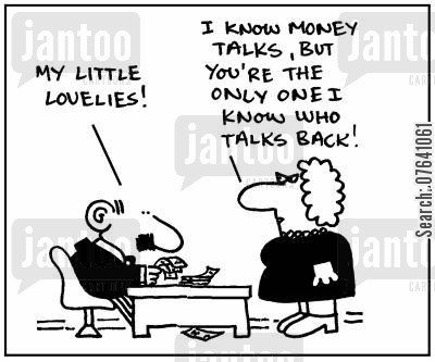 book keeping cartoon humor: 'My little lovelies.' - 'I know money talks, but you're the only one I know who talks back.'