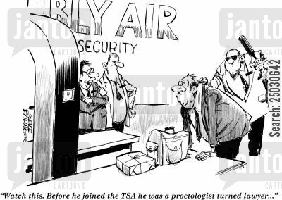 airport security cartoon humor: 'Watch this. Before he joined the TSA he was a proctologist turned lawyer...'