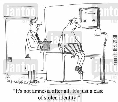 stolen identities cartoon humor: It's not amnesia after all. It's just a case of stolen identity.