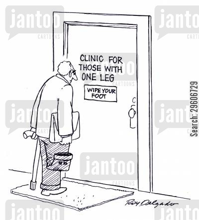 arms cartoon humor: Clinic for those with one leg - Wipe your foot.