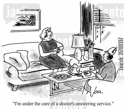 answering services cartoon humor: 'I'm under the care of a doctor's answering service.'