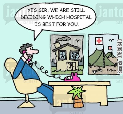 hosptial cartoon humor: Yes sir, we are still deciding which hospital is best for you.