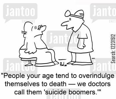 overindulgence cartoon humor: 'People your age tend to overindulge themselves to death — we doctors call them 'suicide boomers.''