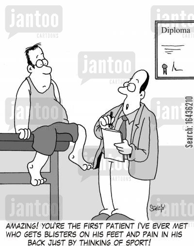 medical exams cartoon humor: 'Amazing! You're the first patient I've ever met who gets blisters on his feet and pain in his back just by thinking of sport!'
