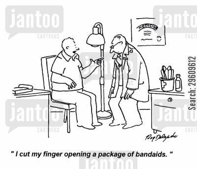 irony cartoon humor: 'I cut my finger opening a package of bandaids.'