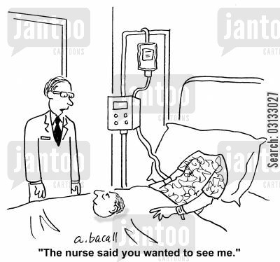 remissions cartoon humor: 'The nurse said you wanted to see me.'