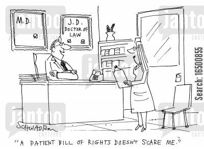 bill of rights cartoon humor: A patient bill of rights doesn't scare me.