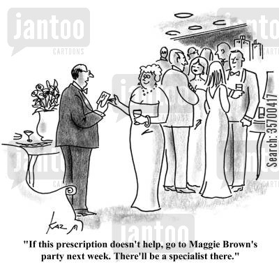 freeloader cartoon humor: 'If this prescription doesn't help, go to Maggie Brown's party next week. There'll be a specialist there.'