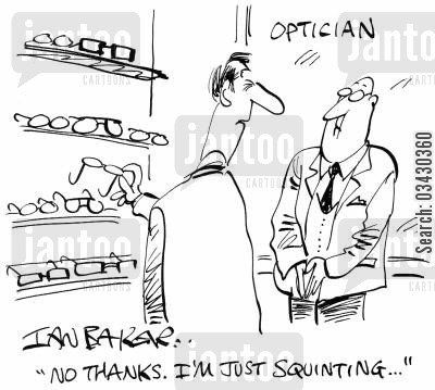 short sighted cartoon humor: 'No thanks. I'm just squinting...'