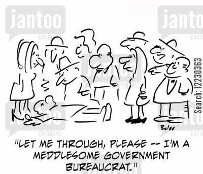 bureaucruts cartoon humor: 'Let me through, please — I'm a meddlesome government bureaucrat.'
