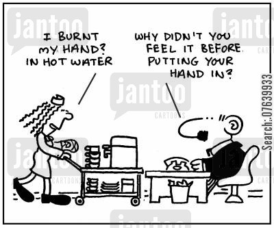 lunchlady cartoon humor: 'I burnt my hand in hot water.' - 'Why didn't you feel it before putting your hand in?'