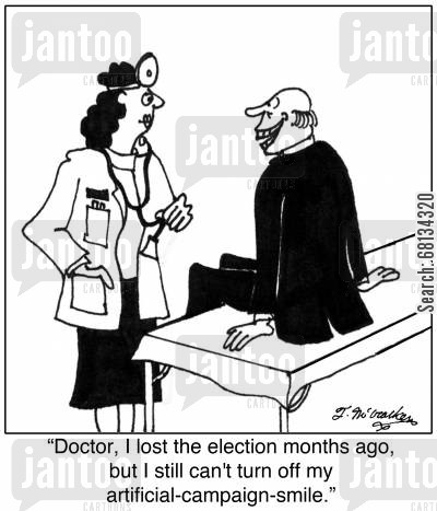 fake smiles cartoon humor: 'Doctor, I lost the election months ago, but I still can't turn off my artificial-campaign-smile.'
