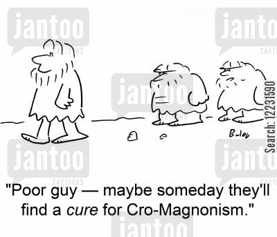 evolutionary cartoon humor: Poor guy — maybe someday they'll find a cure for Cro-Magnonism.