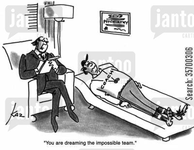 delusions cartoon humor: 'You are dreaming the impossible team.'