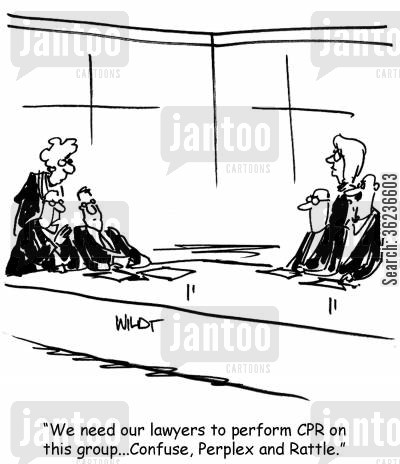 rattled cartoon humor: 'We need our lawyers to perform CPR on this group...Confuse, Perplex and Rattle.'