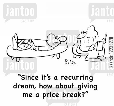 price break cartoon humor: 'Since it's a recurring dream, how about giving me a price break?'