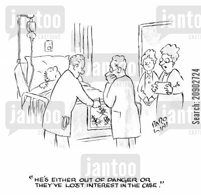 out of danger cartoon humor: 'He's either out of danger or they've lost interest in the case.'
