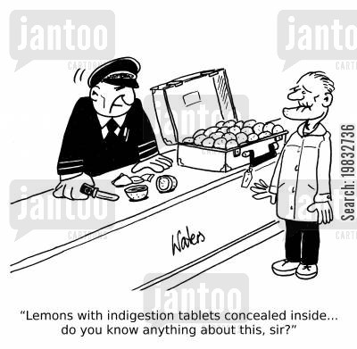 customs officers cartoon humor: 'Lemons with indigestion tablets concealed inside... do you know anything about this, sir?'
