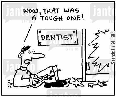 dental nurses cartoon humor: 'Wow, that was a tough one. Dentist.'