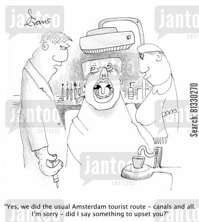 dental cartoon humor: 'Yes, we did the usual Amsterdam tourist route - canals and all. I'm sorry - did I say something to upset you?'