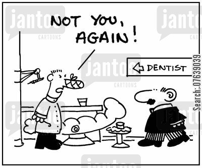 dentist appointments cartoon humor: 'Not you again.'