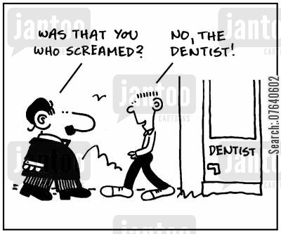 pain killers cartoon humor: 'Was that you who screamed?' - 'No, the dentist.'