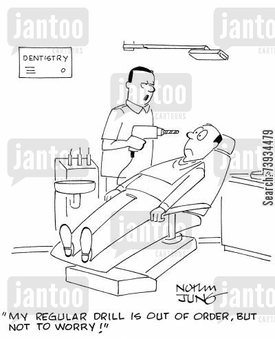 dental surgery cartoon humor: 'My regular drill is out of order, but not to worry!'