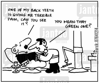 tooth ache cartoon humor: 'One of my back teeth is giving me terrible pain, can you see it?' - 'You mean the green one?.'