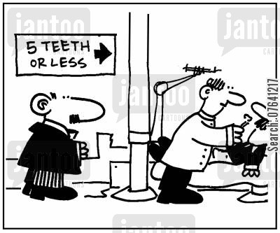 dentist appointment cartoon humor: '5 teeth or less.'
