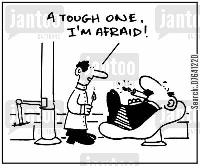 dentist appointment cartoon humor: 'A tough one, I'm afraid.'