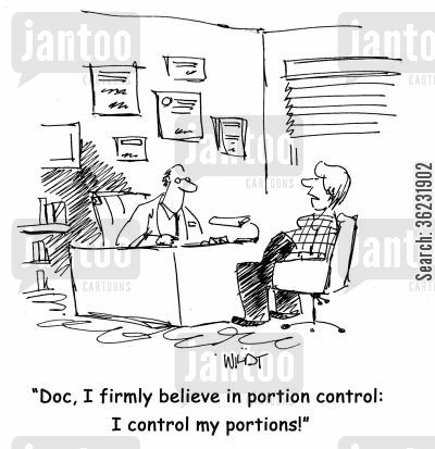 overweigh cartoon humor: Doc, I firmly believe in portion control as long as I control them!