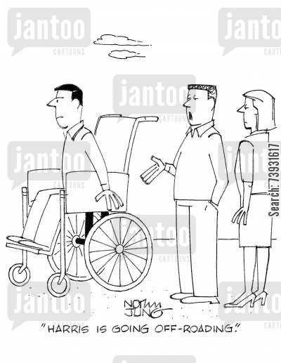 disabled access cartoon humor: 'Harris is going off-roading.'