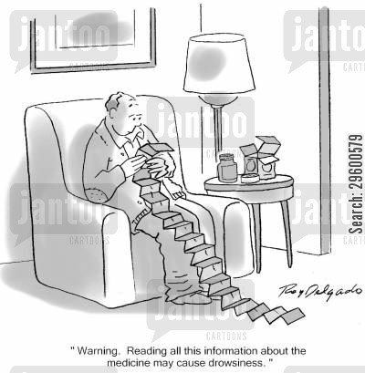 pharmaceuticals cartoon humor: 'Warning. Reading all this information about the medicine may cause drowsiness.'